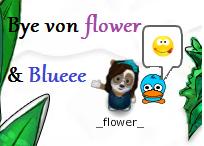 Bye flower und Bluee